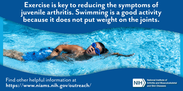 Exercise is key to reducing the symptoms of juvenile arthritis. Swimming is a good activity because it does not put weight on the joints.