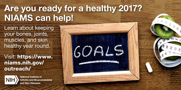 Are you ready for a healthy 2017? NIAMS can help! - Ready 2017 card