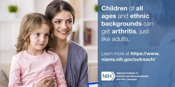 Children of all ages and ethnic backgrounds can get arthritis, just like adults. - Arthritis Children card